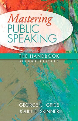 Mastering Public Speaking By Grice, George L./ Skinner, John F.
