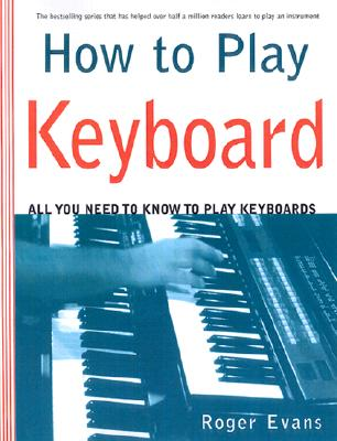 How to Play Keyboards By Evans, Roger