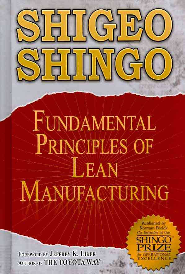 Fundamental Principles of Lean Manufacturing By Shingo, Shigeo/ Liker, Jeffrey K. (FRW)